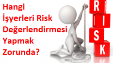 Hangi İşyerleri Risk Değerlendirmesi Yapacak?